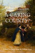 Caring County? : Social Welfare in Hertfordshire From 1660