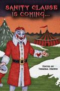 Sanity Clause is Coming...: A second anthology of twisted Christmas tales (Volume 2)