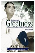 Touched by Greatness: The Story of Tom Graveney, Englands Much Loved Cricketer