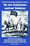 The Two Trotskyisms Confront Stalinism (The Fate of the Russian Revolution)