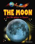 Moon : Our Neighbor in Space