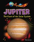 Jupiter : The Giant of the Solar System