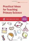 Practical Ideas for Teaching Primary Science (Critical Teaching)