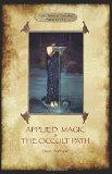 Applied Magic and the Occult Path (Aziloth Books)
