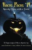 Hocus Pocus '14: Spooky Tales with a Twist (Volume 1)