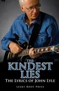 The Kindest Lies: the Lyrics of John Lyle