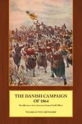Danish Campaign of 1864 : Recollections of an Austrian General Staff Officer