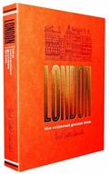 London: the Collected Guides : Guides to the Usual and Unusual