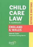 Child Care Law: England and Wales: A Summary of the Law in England and Wales