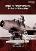 Israeli Air Force Operations in the 1956 Suez War : 29 October-8 November 1956