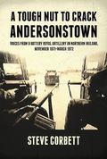 Tough Nut to Crack - Andersonstown : Voices from 9 Battery Royal Artillery in Northern Irela...