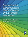 Supporting the Physical Health Needs of People with Learning Disabilities: A Handbook for Pr...