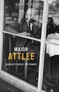 Clem Attlee : Labour's Great Reformer