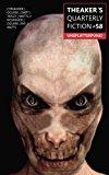 Theaker's Quarterly Fiction #58: Unsplatterpunk! (Volume 58)