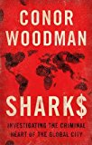 Sharks: Investigating the Criminal Heart of the Global City