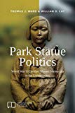 Park Statue Politics: World War II Comfort Women Memorials in the United States