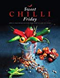 Sweet Chilli Friday 2018: Simple vegetarian recipes from our kitchen to yours