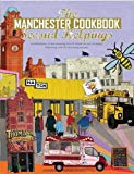 The Manchester Cook Book: Second Helpings: A celebration of the amazing food and drink on ou...