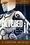 Altered States II: a cyberpunk anthology (Volume 2)