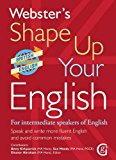 Webster's Shape Up Your English: For Intermediate Speakers of English, Speak and Write More ...