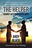 The Helper: Journey into Purposeful Work