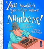 You Wouldn't Want to Live Without Numbers!