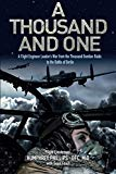 A Thousand and One: A Flight Engineer Leader's War from the Thousand Bomber Raids to the Bat...