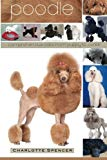 Poodle: Comprehensive Care from Puppy to Senior; Care, Health, Training, Behavior, Understan...