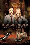 Josh Moonford and the Lost City of Cantia