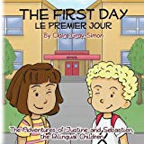 The First Day Le Premier Jour (The Adventures of Justine and Sebastien)