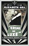 Crime de Luxe: A Benvenuto Brown Mystery
