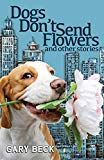 Dogs Don't Send Flowers