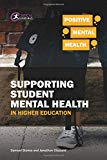 Supporting Student Mental Health in Higher Education (Positive Mental Health)