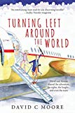 Turning Left Around the World: David and Helene Shared the Adventure, the Sights, the Laughs...