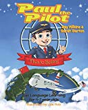 Paul the Pilot Flies to Beijing: Fun Language Learning for 4-7 Year Olds (Paul the Pilot Bil...
