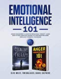 Emotional Intelligence 101: Anger Management & Cognitive Behavioral Therapy- Learn How To Ta...
