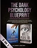 The Dark Psychology Blueprint: Dark Psychology & How To Analyze People- Learn The Secret Met...