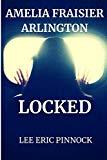 Amelia Fraisier Arlington: Locked (Series 1)