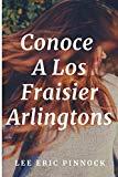 Conoce A Los Fraisier Arlingtons (Amelia Fraisier Arlington) (Spanish Edition)