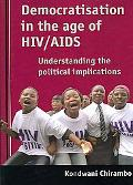 Democratisation in the Age of HIV/AIDS Understanding the Impact of a Pandemic on the Elector...