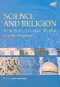 Science And Religion In A Post-colonial World Interfaith Perspectives