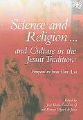 Science, Religion...and Culture in the Jesuit Tradition Perspectives from East Asia