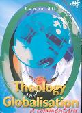 Theology And Globalisation A Commentary