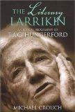 The Literary Larrikin: A Critical Biography of T.A.G. Hungerford