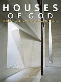 Houses of God Religious Architecture for a New Millennium