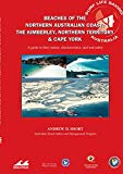 Beaches of the Northern Australian Coast: The Kimberley, Northern Territory and Cape York