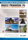 Planificaci�n y Control de Proyectos Usando Oracle Primavera P6 Versiones 8.1, 8.2 & 8.3 : C...