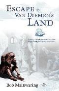 Escape to Van Dieman's Land