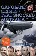 Gangland Crimes that Shocked Australia