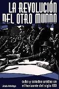 La Revoluci=n Del Otro Mundo Cuba Y Estados Unidos En El Horizonte Del Siglo XXI